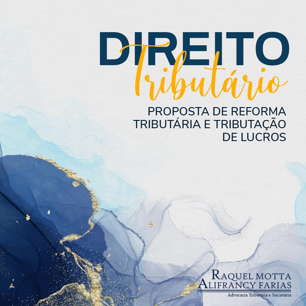 PROPOSTA DE REFORMA TRIBUTÁRIA E TRIBUTAÇÃO DE LUCROS